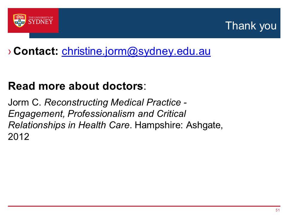 Thank you Contact: christine.jorm@sydney.edu.auchristine.jorm@sydney.edu.au Read more about doctors: Jorm C.