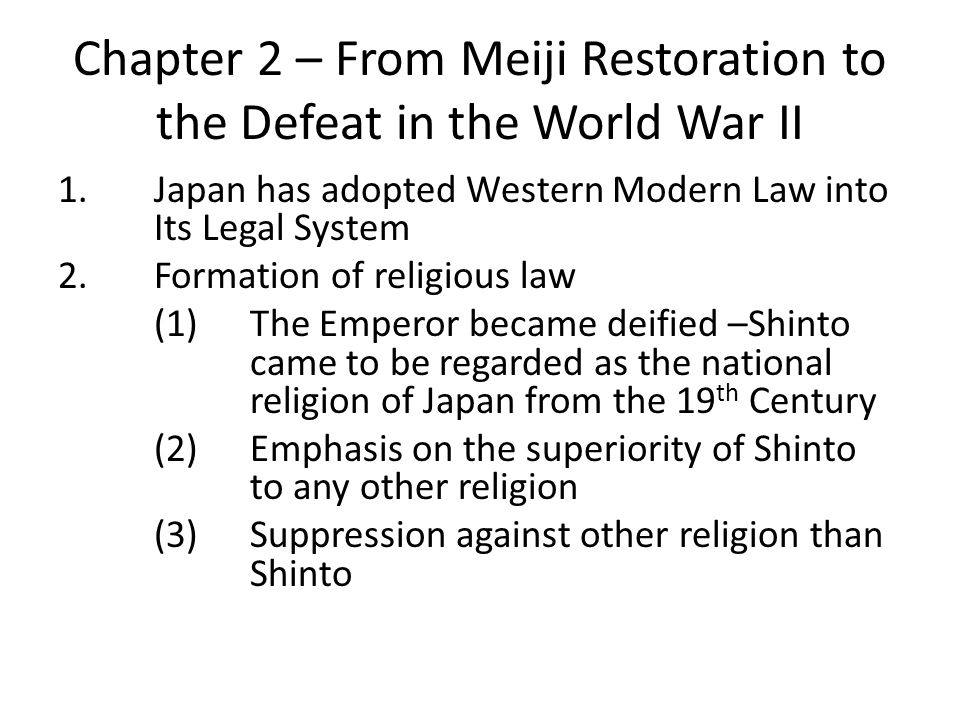 Chapter 2 – From Meiji Restoration to the Defeat in the World War II 1.