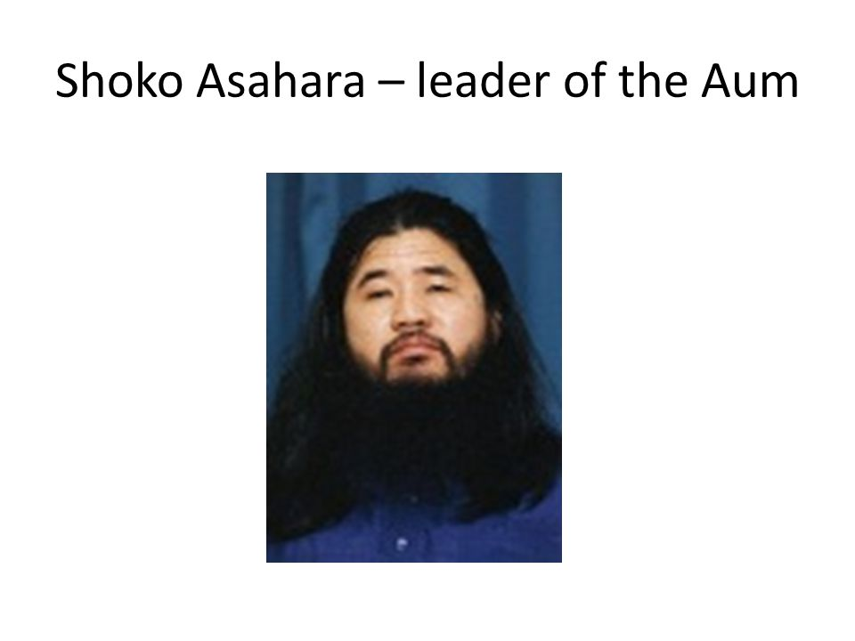 Shoko Asahara – leader of the Aum