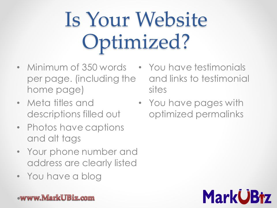 Is Your Website Optimized. Minimum of 350 words per page.