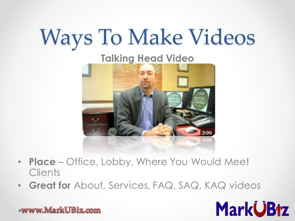 Ways To Make Videos Talking Head Video Place – Office, Lobby, Where You Would Meet Clients Great for About, Services, FAQ, SAQ, KAQ videos