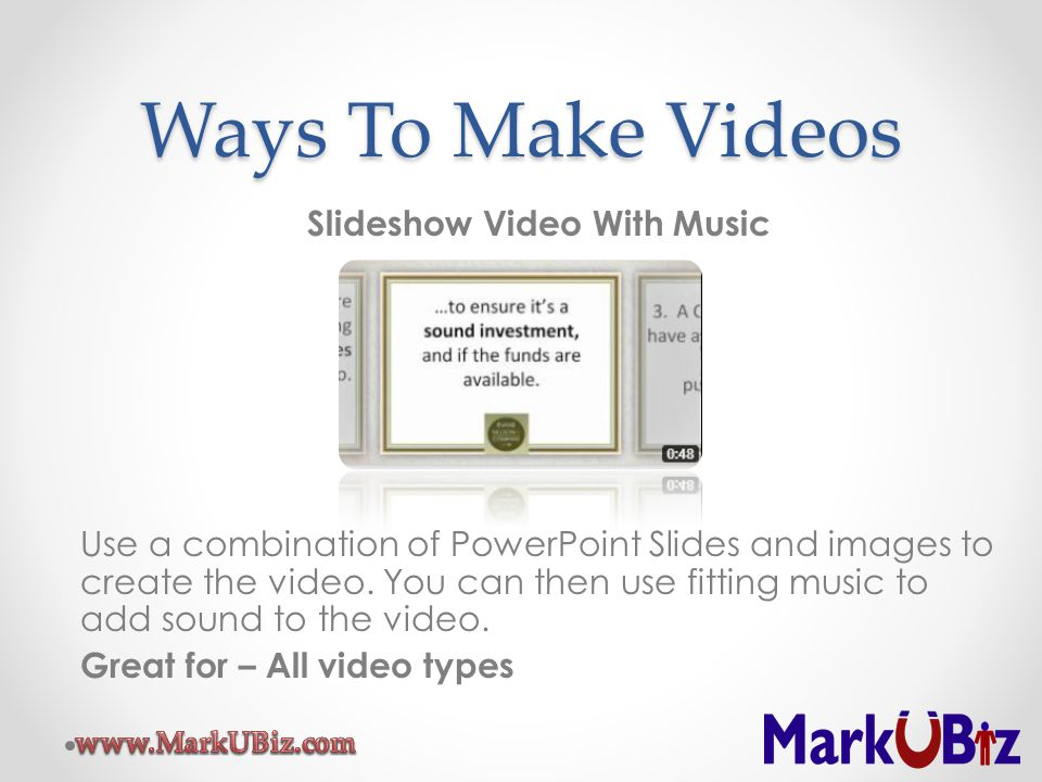 Ways To Make Videos Slideshow Video With Music Use a combination of PowerPoint Slides and images to create the video.