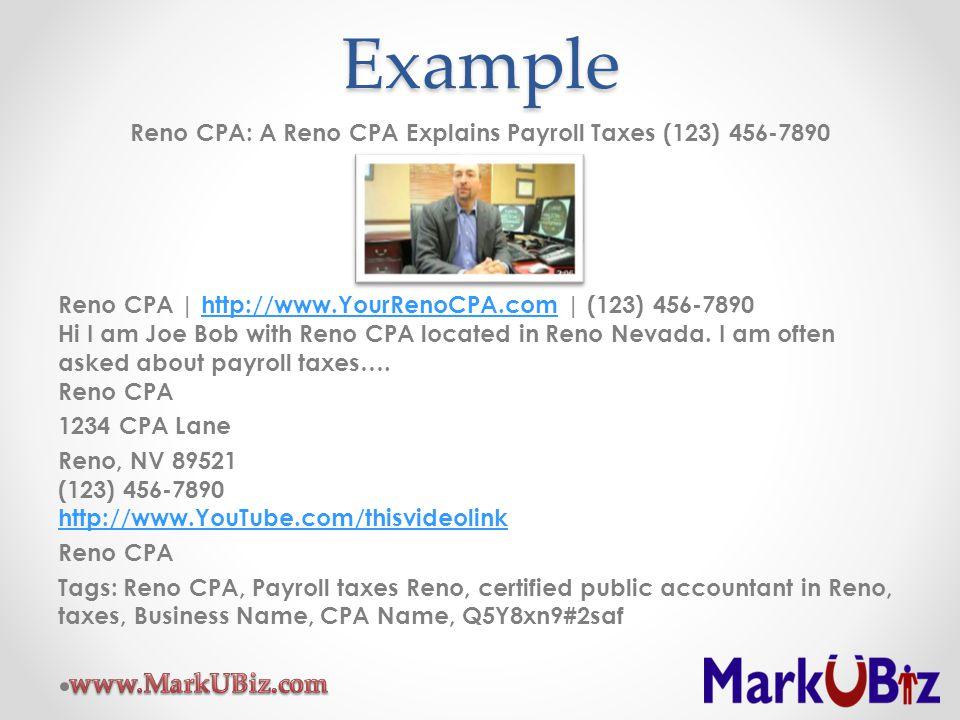 Reno CPA: A Reno CPA Explains Payroll Taxes (123) 456-7890 Reno CPA | http://www.YourRenoCPA.com | (123) 456-7890 Hi I am Joe Bob with Reno CPA locate