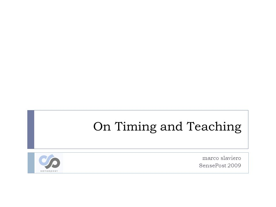On Timing and Teaching marco slaviero SensePost 2009