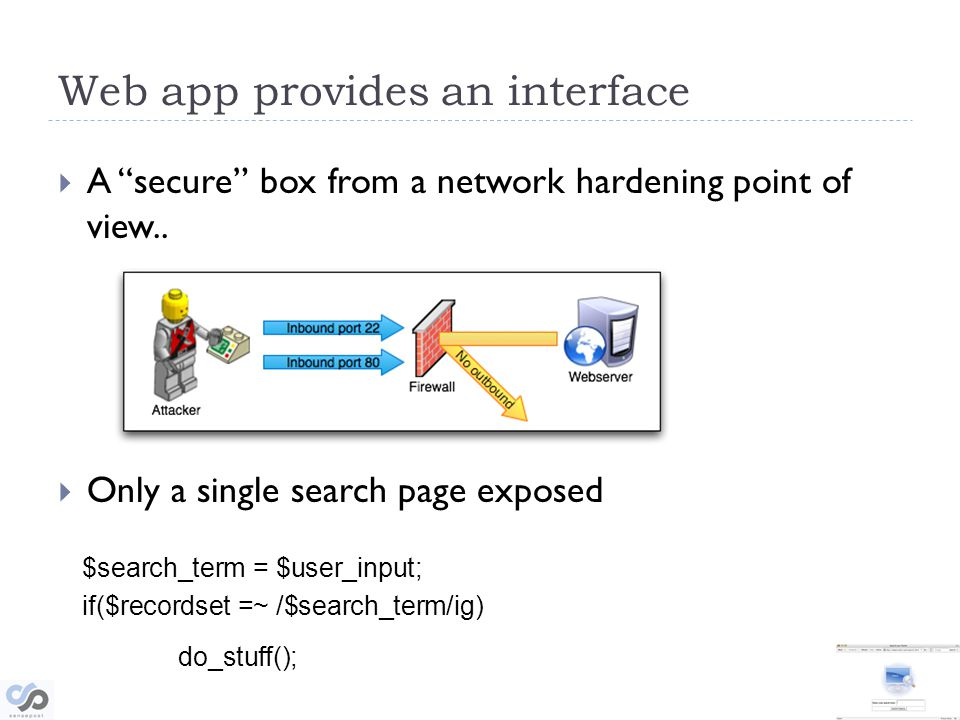 Web app provides an interface A secure box from a network hardening point of view..