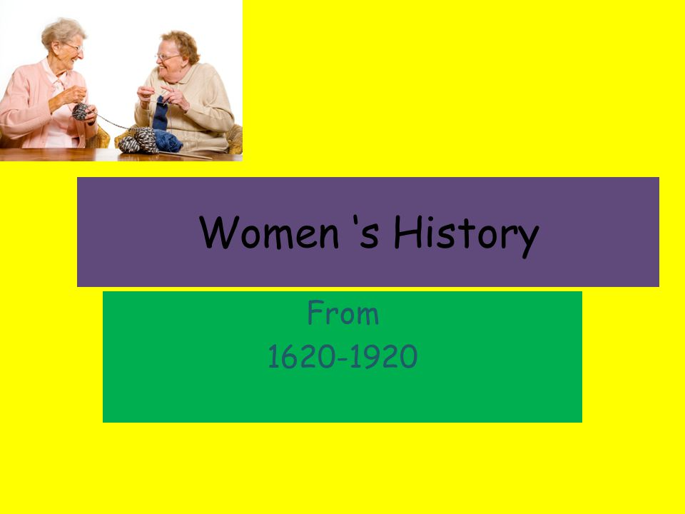 Women s History From 1620-1920
