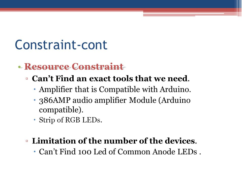 Constraint-cont Resource ConstraintResource Constraint Cant Find an exact tools that we need.
