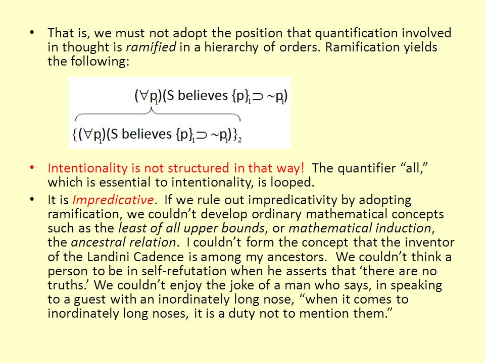 That is, we must not adopt the position that quantification involved in thought is ramified in a hierarchy of orders.