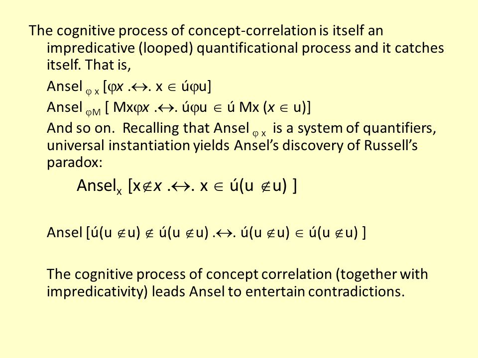 The cognitive process of concept-correlation is itself an impredicative (looped) quantificational process and it catches itself.