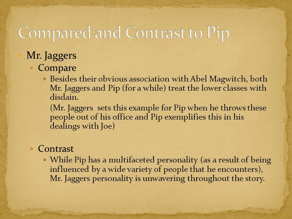 Mr. Jaggers Compare Besides their obvious association with Abel Magwitch, both Mr.