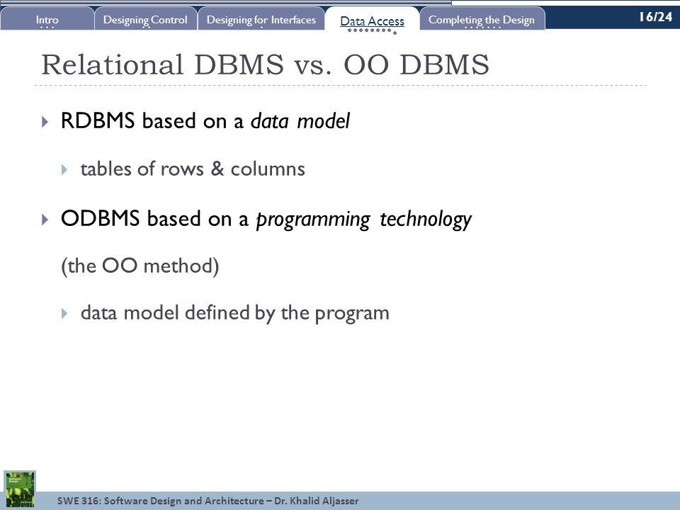 SWE 316: Software Design and Architecture – Dr. Khalid Aljasser Relational DBMS vs.