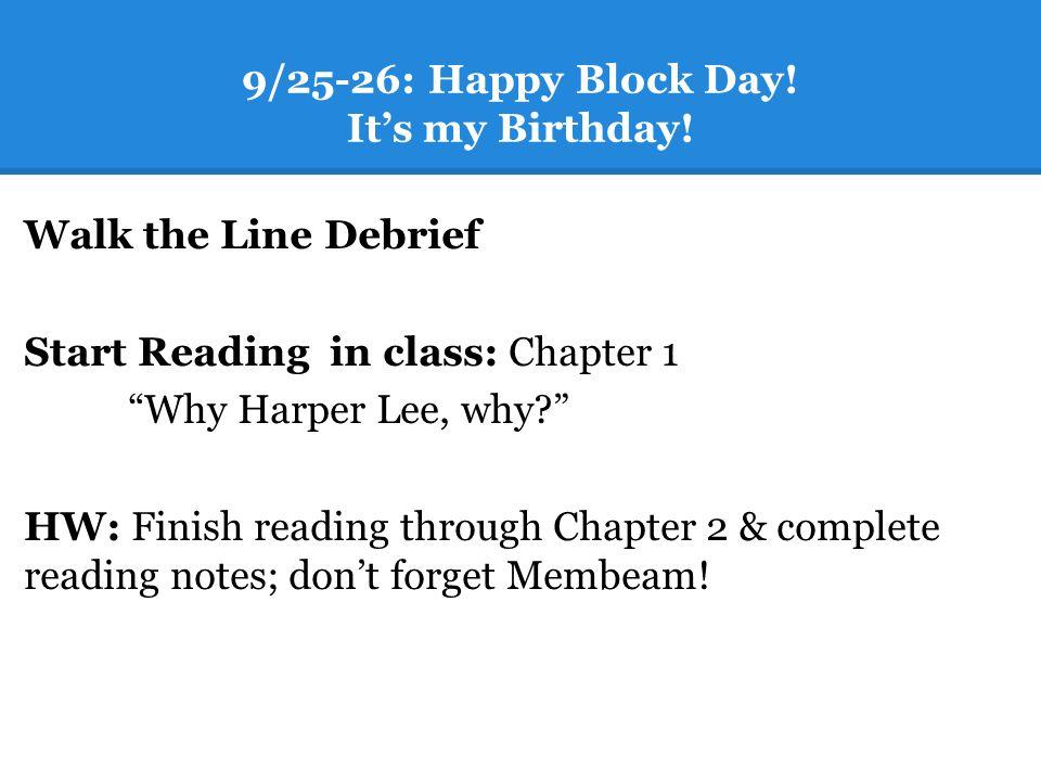 9/25-26: Happy Block Day. Its my Birthday.