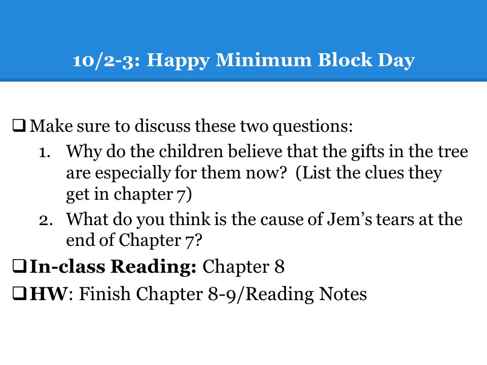 10/2-3: Happy Minimum Block Day Make sure to discuss these two questions: 1.Why do the children believe that the gifts in the tree are especially for them now.