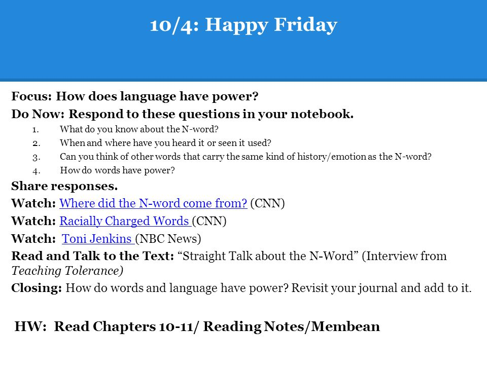 10/4: Happy Friday Focus: How does language have power.