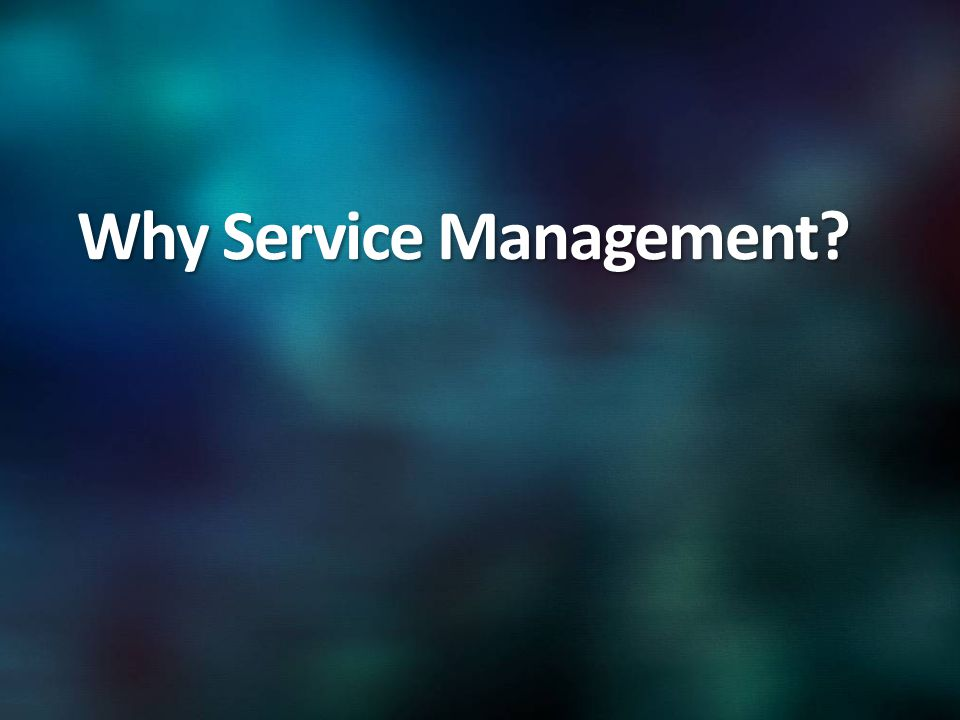 Why Service Management?