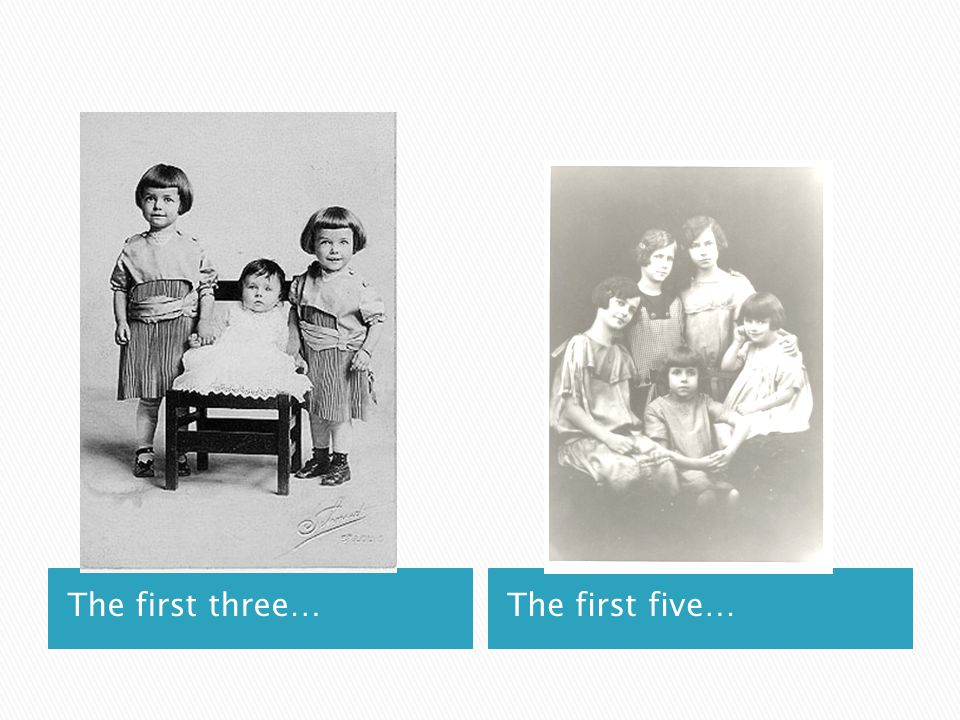 The first three…The first five…