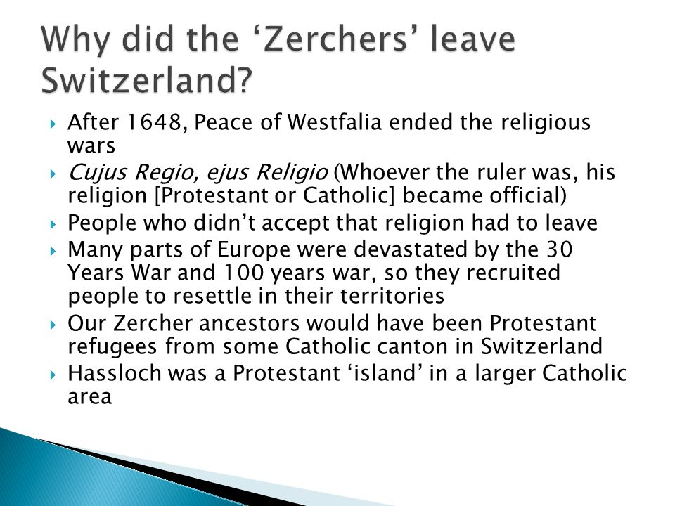 After 1648, Peace of Westfalia ended the religious wars Cujus Regio, ejus Religio (Whoever the ruler was, his religion [Protestant or Catholic] became