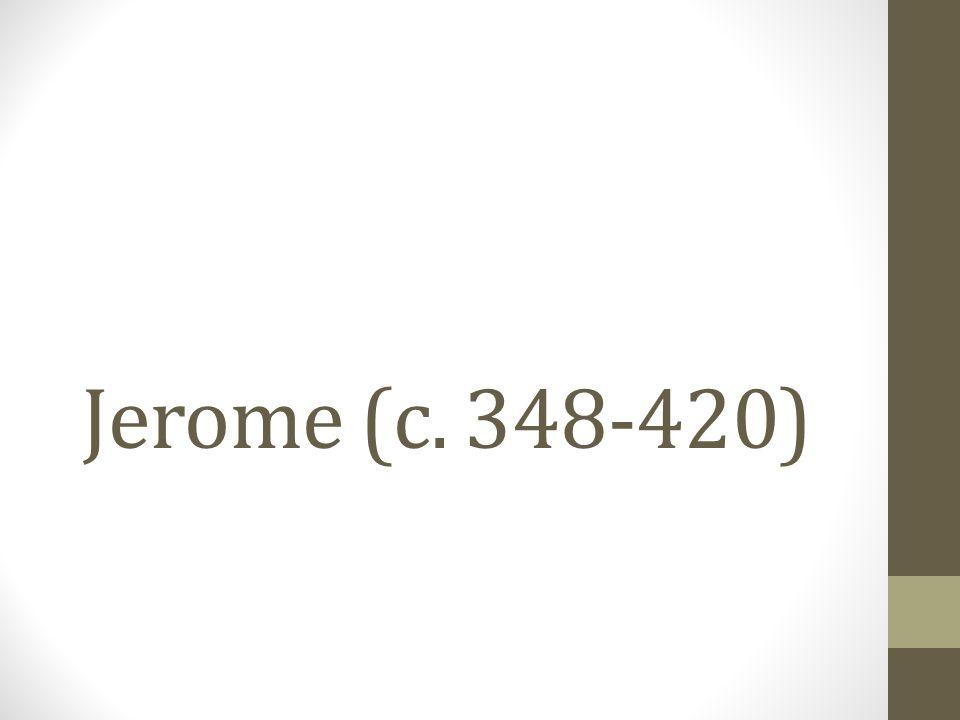 Jerome (c. 348-420)