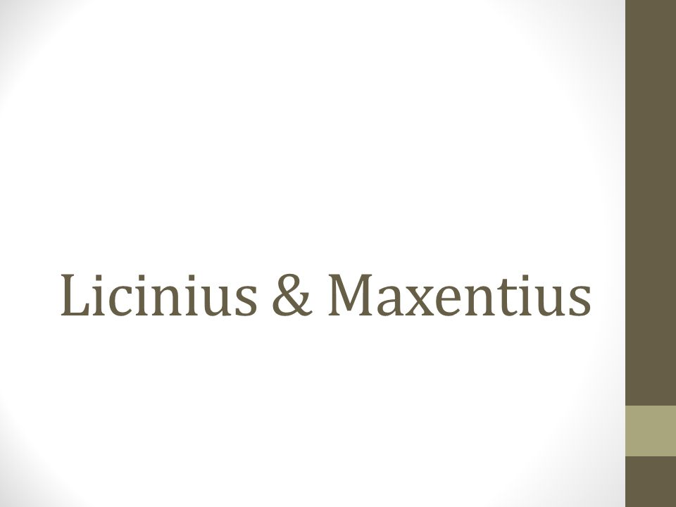 Licinius & Maxentius