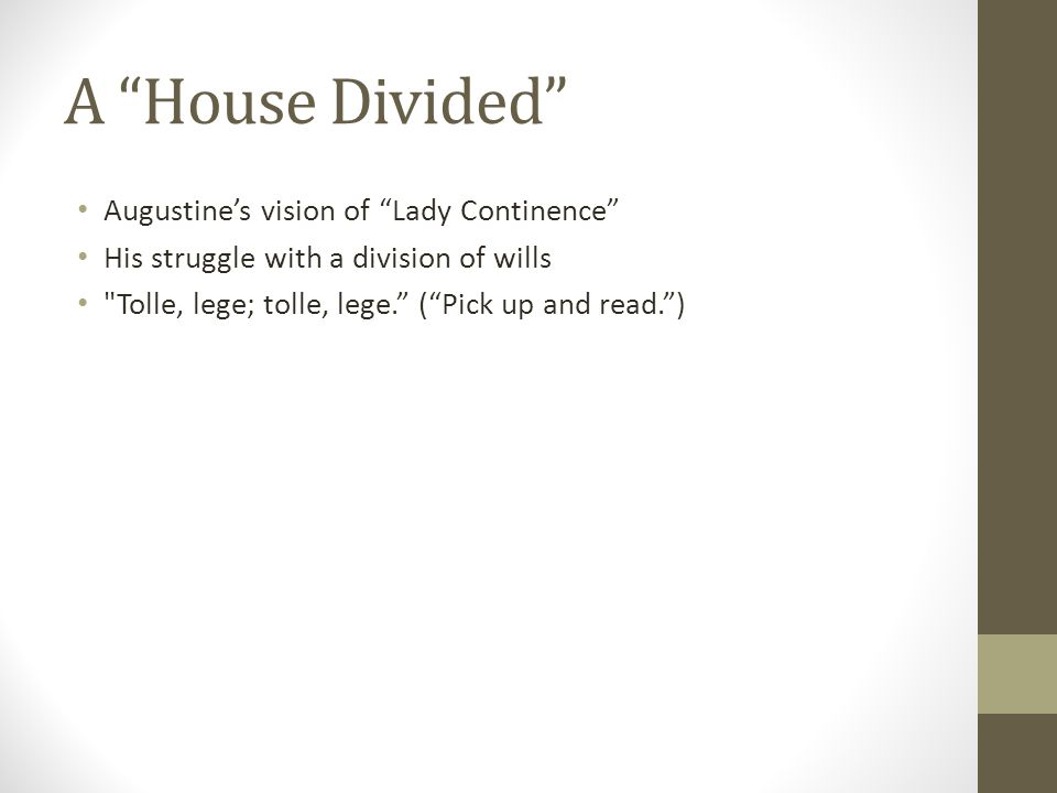 A House Divided Augustines vision of Lady Continence His struggle with a division of wills