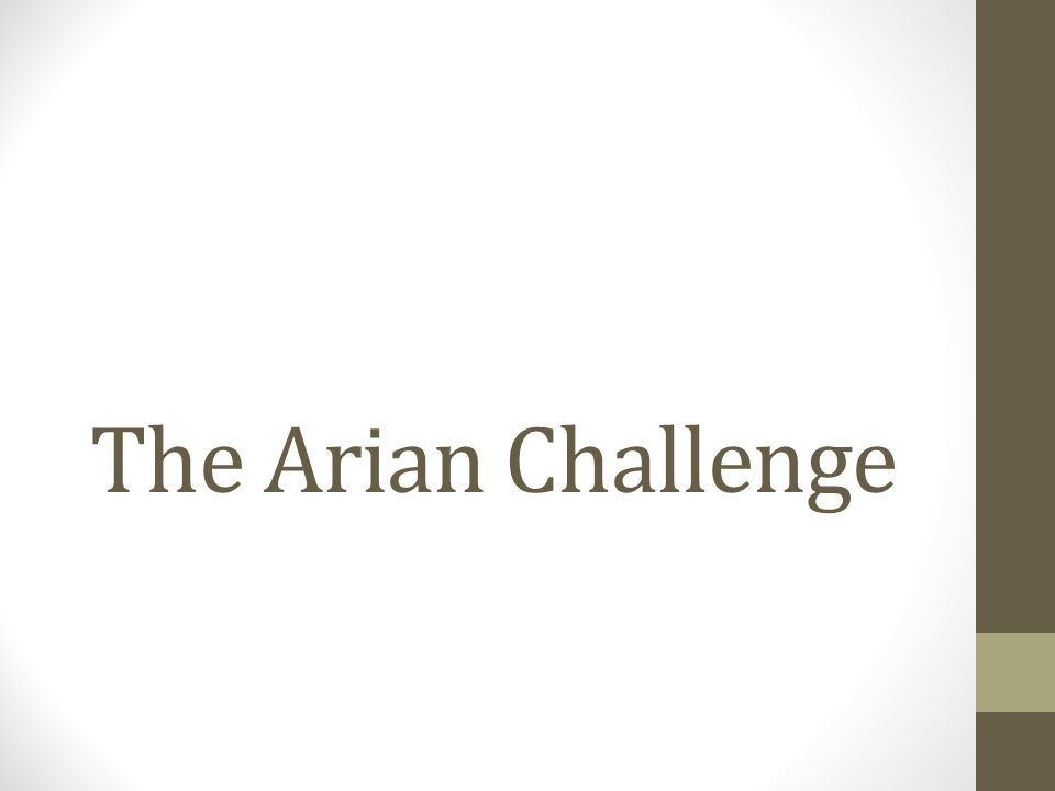 The Arian Challenge