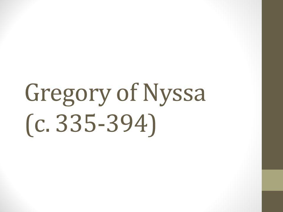Gregory of Nyssa (c. 335-394)