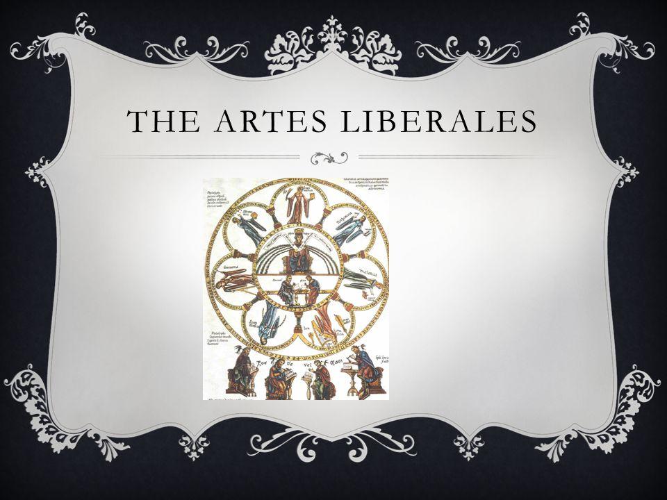 THE ARTES LIBERALES
