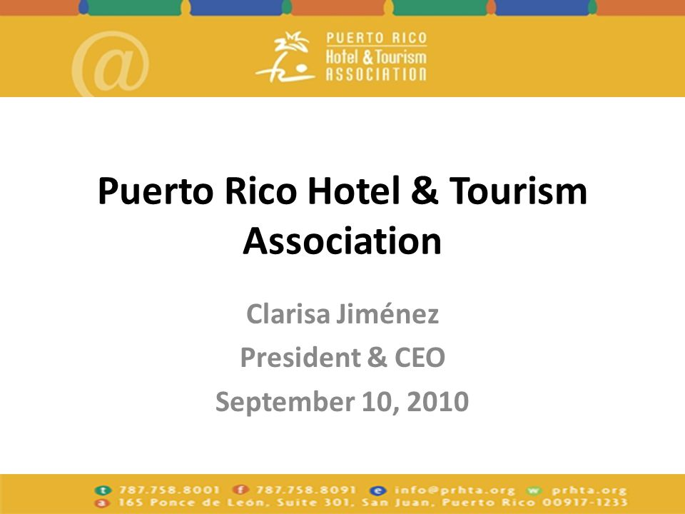 Puerto Rico Hotel & Tourism Association Clarisa Jiménez President & CEO September 10, 2010