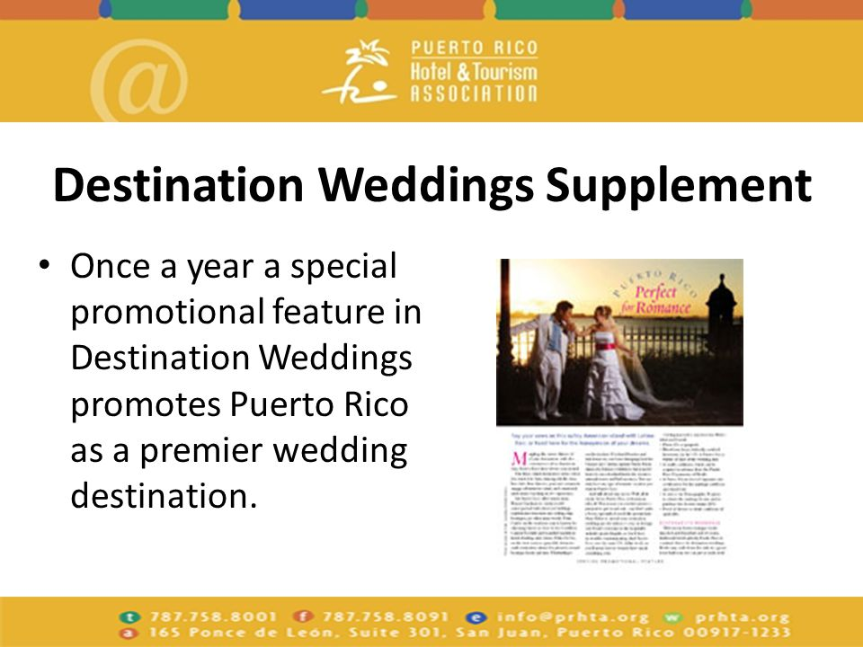 Destination Weddings Supplement Once a year a special promotional feature in Destination Weddings promotes Puerto Rico as a premier wedding destination.