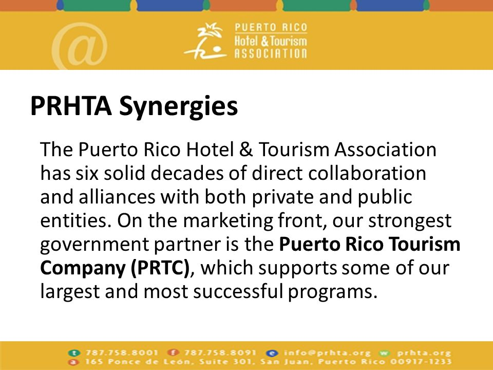 PRHTA Synergies The Puerto Rico Hotel & Tourism Association has six solid decades of direct collaboration and alliances with both private and public entities.