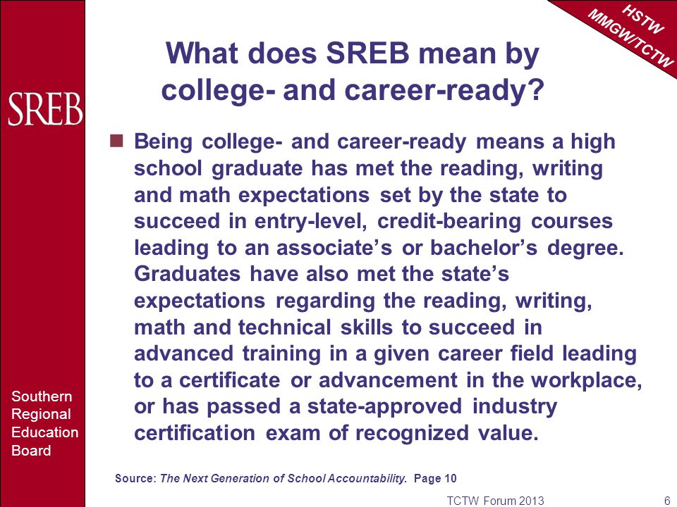 HSTW MMGW/TCTW Southern Regional Education Board What does SREB mean by college- and career-ready.