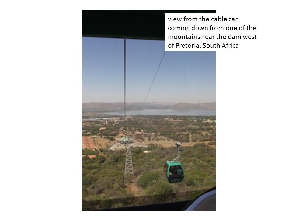 view from the cable car coming down from one of the mountains near the dam west of Pretoria, South Africa