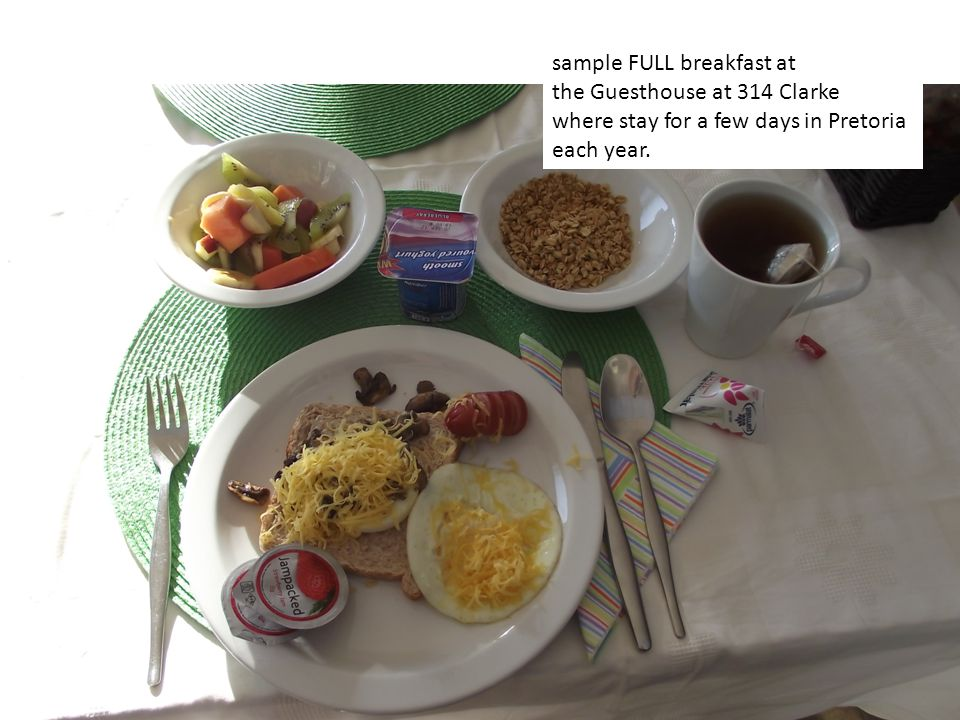 sample FULL breakfast at the Guesthouse at 314 Clarke where stay for a few days in Pretoria each year.