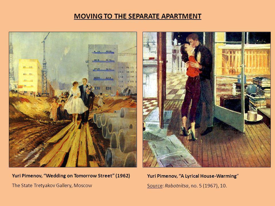 MOVING TO THE SEPARATE APARTMENT Yuri Pimenov, A Lyrical House-Warming Source: Rabotnitsa, no. 5 (1967), 10. Yuri Pimenov, Wedding on Tomorrow Street