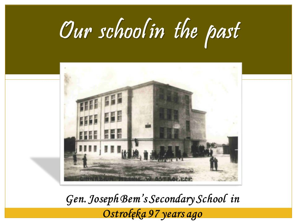 Our school in the past Gen. Joseph Bems Secondary School in Ostrołęka 97 years ago