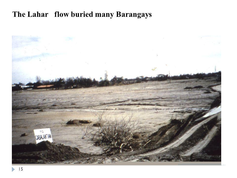 The Lahar flow buried many Barangays 15