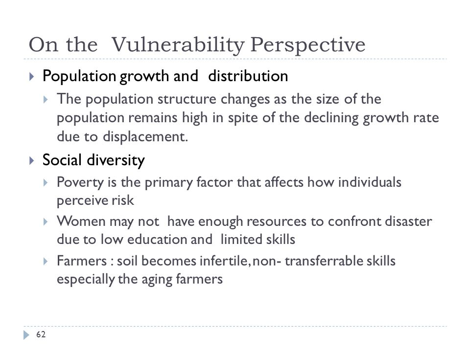 On the Vulnerability Perspective Population growth and distribution The population structure changes as the size of the population remains high in spite of the declining growth rate due to displacement.