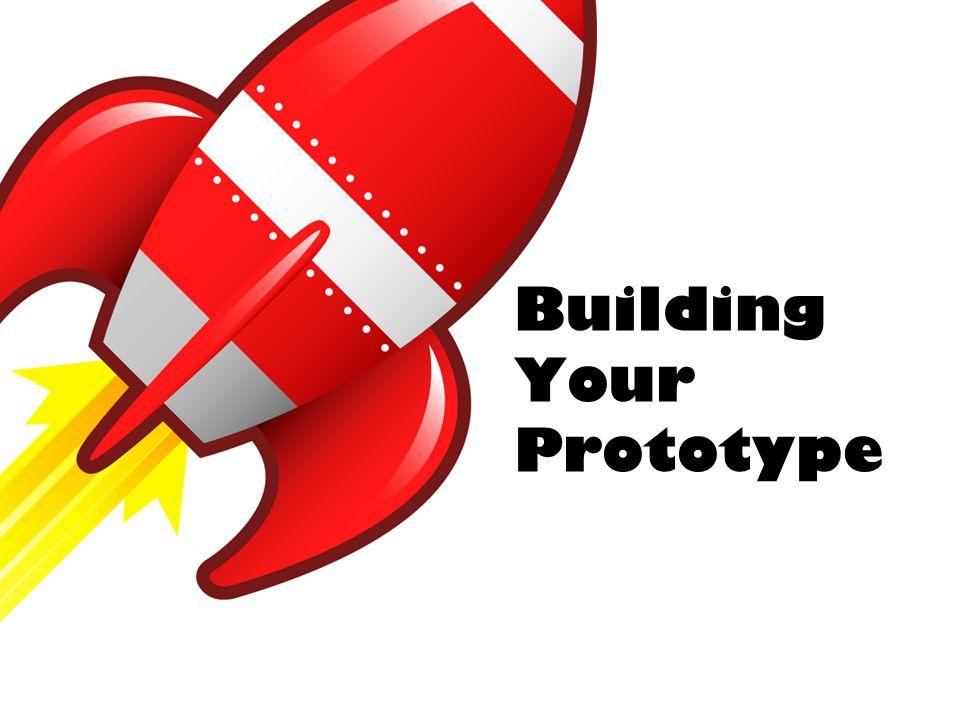 Building Your Prototype