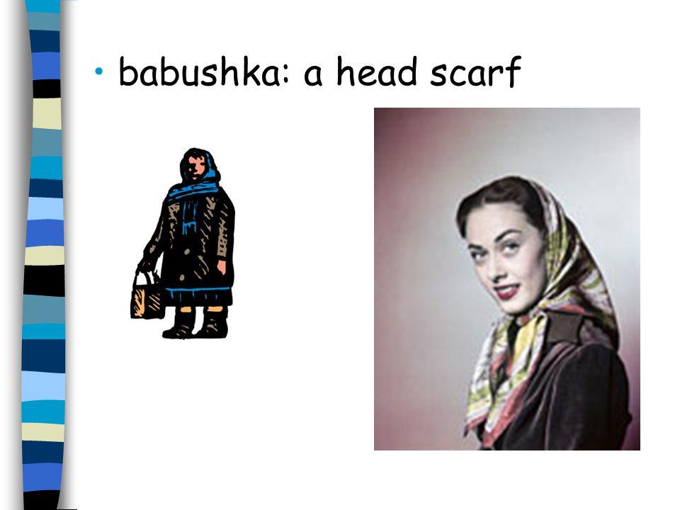 babushka: a head scarf