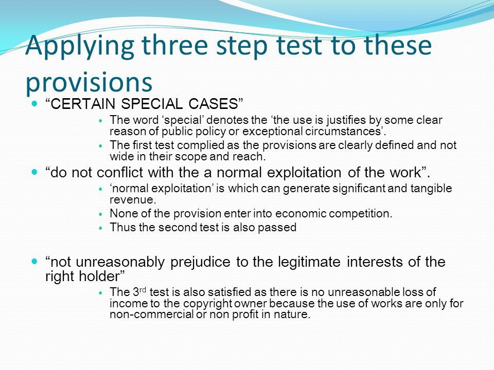 Applying three step test to these provisions CERTAIN SPECIAL CASES The word special denotes the the use is justifies by some clear reason of public policy or exceptional circumstances.