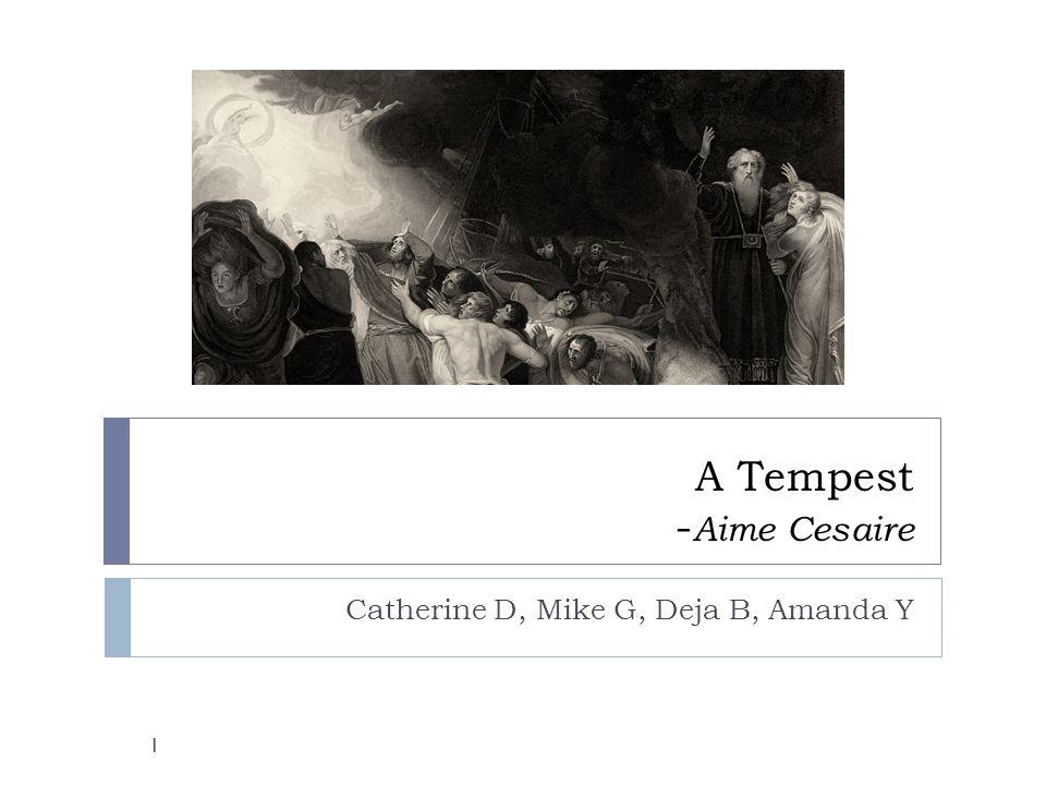 A Tempest - Aime Cesaire Catherine D, Mike G, Deja B, Amanda Y 1