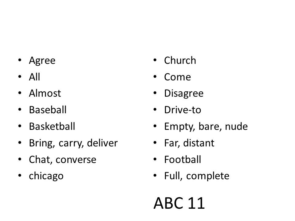 ABC 11 Agree All Almost Baseball Basketball Bring, carry, deliver Chat, converse chicago Church Come Disagree Drive-to Empty, bare, nude Far, distant