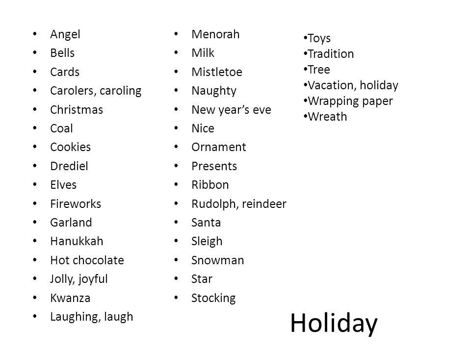 Holiday Angel Bells Cards Carolers, caroling Christmas Coal Cookies Drediel Elves Fireworks Garland Hanukkah Hot chocolate Jolly, joyful Kwanza Laughi