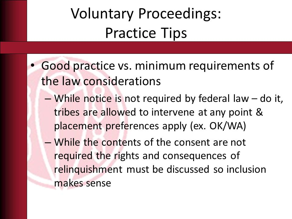 Voluntary Proceedings: Practice Tips Good practice vs.