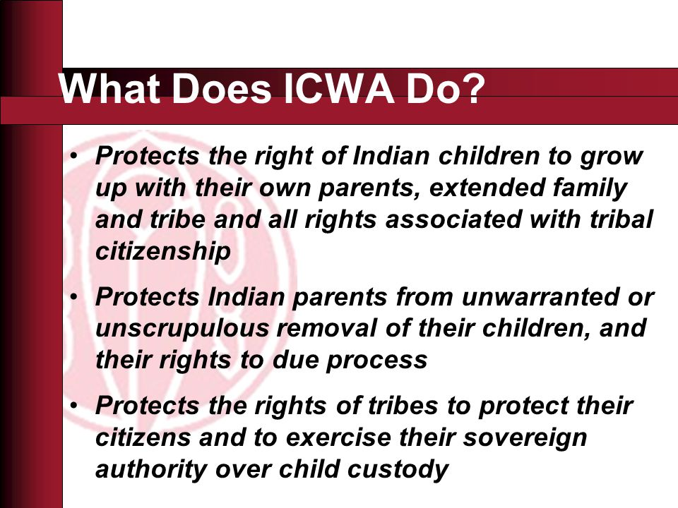 What Does ICWA Do.