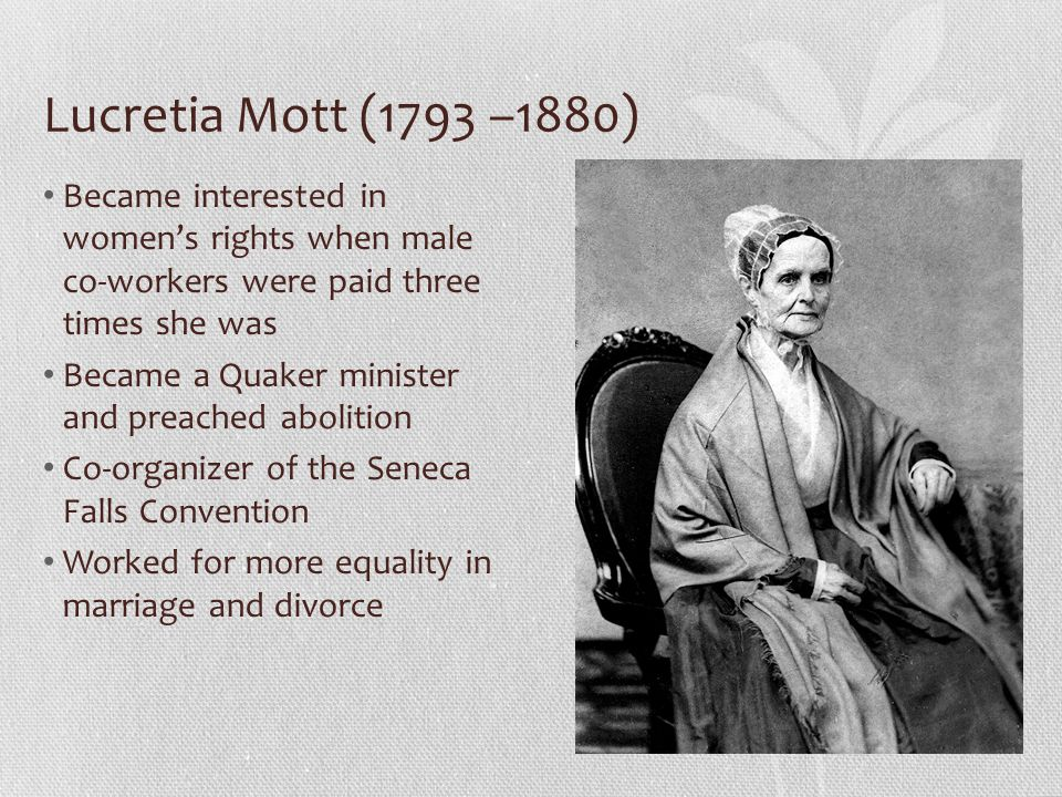 Seneca Falls Convention Meeting held July 19-20, 1848 in Seneca Falls, New York Planned by Elizabeth Cady Stanton, Lucretia Mott and other local women Discussed the role of women in society including legal and social issues Wrote and approved the Declaration of Sentiments