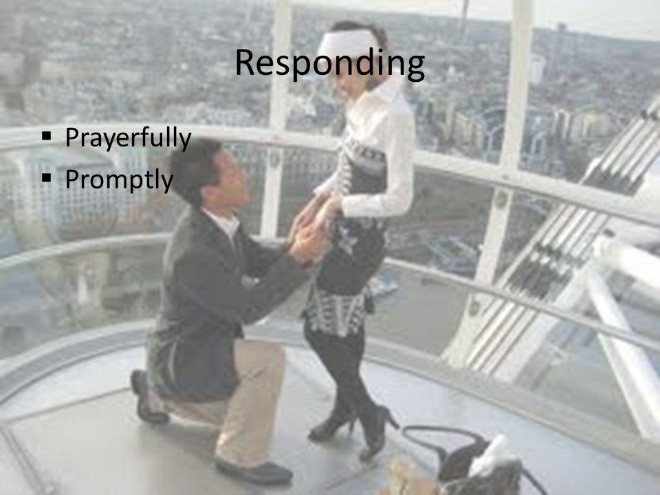 Responding Prayerfully Promptly