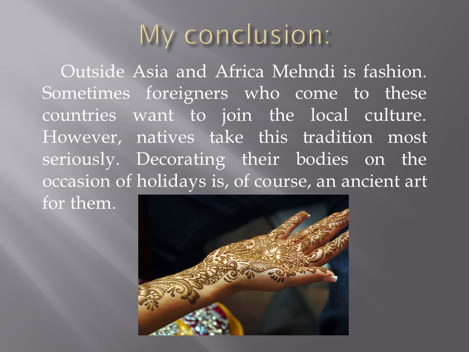 Outside Asia and Africa Mehndi is fashion.