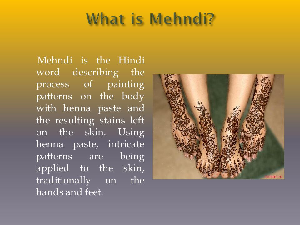 Mehndi is thought to have been brought to India by the Mugals in 12 A.D.