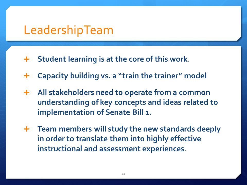 LeadershipTeam Student learning is at the core of this work.